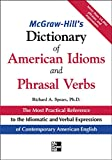 McGraw-Hill's Dictionary of American Idioms and Phrasal Verbs by Richard Spears