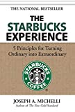 Buy The Starbucks Experience: 5 Principles for Turning Ordinary Into Extraordinary from Amazon