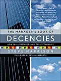 Buy The Managers Book of Decencies from Amazon