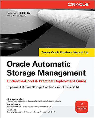 Oracle Automatic Storage Management: Under-the-Hood & Practical Deployment Guide (Oracle Press)