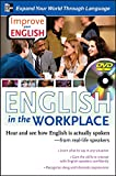 Improve Your English: English in the Workplace (with DVD) Hear and see how English is actually spoken from real-life speakers by Stephen Brown, Ceil Lucas