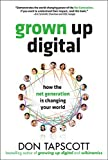 Buy Grown Up Digital: How the Net Generation is Changing Your World HC from Amazon