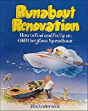 Runabout Renovation: How to Find and Fix Up an Old Fiberglass Speedboat - book cover picture