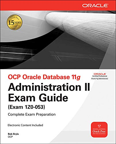 OCP Oracle Database 11g Administration II Exam Guide: Exam 1Z0-053 (Oracle Press)