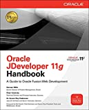 Oracle JDeveloper 11g handbook: a guide to Oracle fusion web development