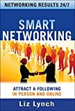 Buy Smart Networking: Attract a Following In Person and Online from Amazon