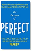 Cover of The Pursuit of Perfect: How to Stop Chasing Perfection and Start Living a Richer, Happier Life by Tal Ben-Shahar