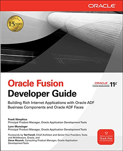 Oracle Fusion Developer Guide: Building Rich Internet Applications with Oracle ADF Business Components and Oracle ADF Faces (Oracle Press)