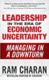 Buy Leadership in the Era of Economic Uncertainty: The New Rules for Getting the Right Things Done in Difficult Times from Amazon