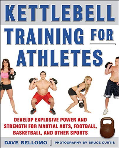 PDF Kettlebell Training for Athletes Develop Explosive Power and Strength for Martial Arts Football Basketball and Other Sports pb