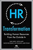 Buy HR Transformation: Building Human Resources From the Outside In from Amazon