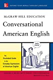 Conversational American English: The Illustrated Guide to Everyday Expressions of American English by Richard Spears, Betty Birner, Steven Kleinedler, Luc Nisset