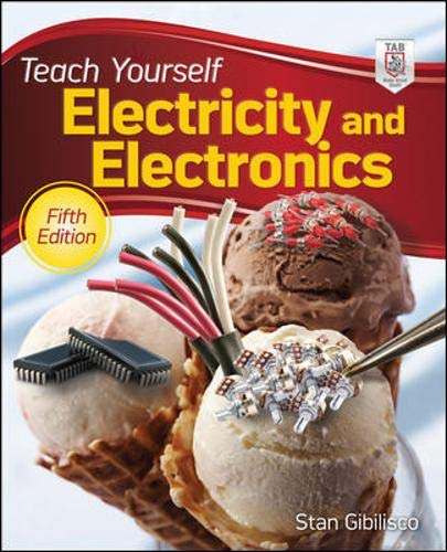 Teach Yourself Electricity and Electronics, 5th Edition (Teach Yourself Electricity & Electronics) - Stan Gibilisco