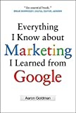 Buy Everything I Know about Marketing I Learned From Google from Amazon