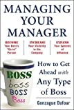 Buy Managing Your Manager: How to Get Ahead with Any Type of Boss from Amazon