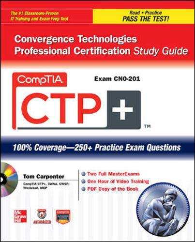 CompTIA CTP+ Convergence Technologies Professional Certification Study Guide (Exam CN0-201) (Certification Press) - Tom Carpenter