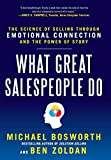 Buy What Great Salespeople Do: The Science of Selling Through Emotional Connection and the Power of Story from Amazon