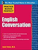 Practice Makes Perfect: English Conversation by Jean Yates