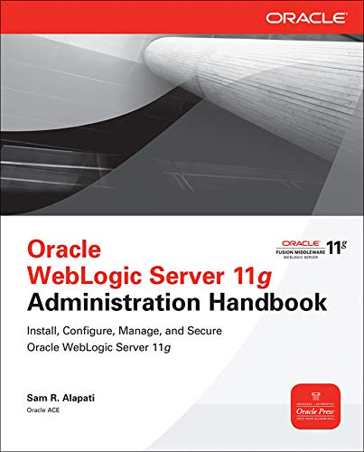 Oracle WebLogic Server 11g Administration Handbook (Oracle Press)