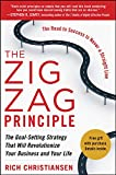Buy The Zigzag Principle:  The Goal Setting Strategy that will Revolutionize Your Business and Your Life from Amazon