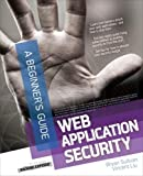 Web application security: a beginner's guide
