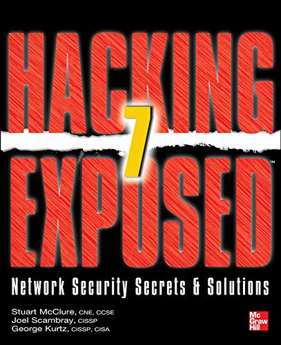Hacking Exposed 7: Network Security Secrets and Solutions - Stuart McClure, Joel Scambray, George Kurtz