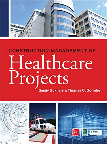 Construction Management of Healthcare Projects - Sanjiv Gokhale, Thomas Gormley