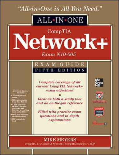 CompTIA Network+ Certification All-in-One Exam Guide, 5th Edition (Exam N10-005) - Mike Meyers