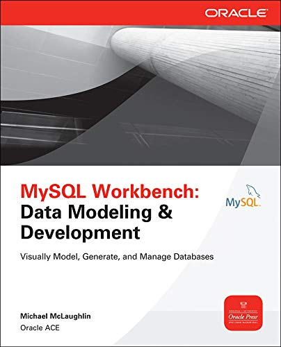 MySQL Workbench Data Modeling and Development (Oracle Press)