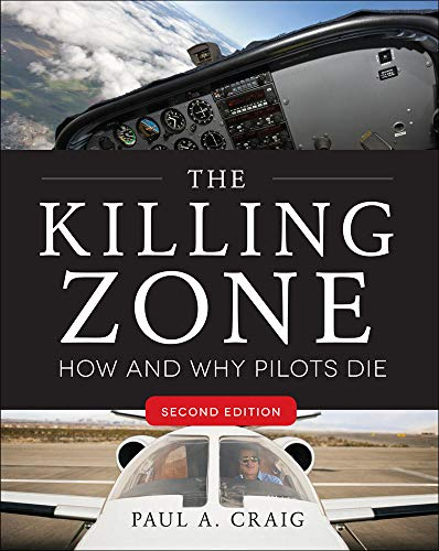 The Killing Zone, Second Edition: How & Why Pilots Die - Paul Craig