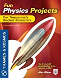 Fun physics projects for tomorrow's rocket scientists
