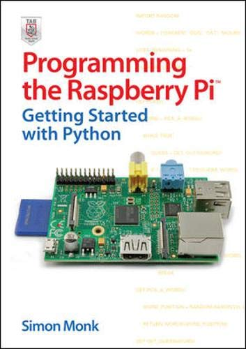 Programming the Raspberry Pi: Getting Started with Python - Simon Monk