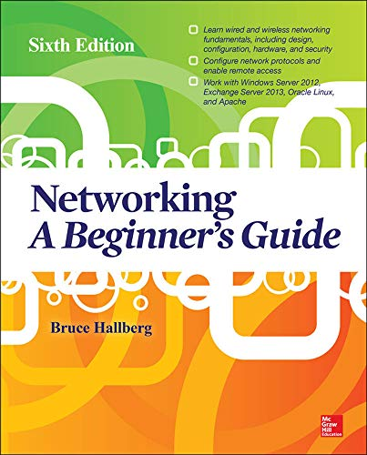 Networking: A Beginner's Guide, Sixth Edition - Bruce Hallberg