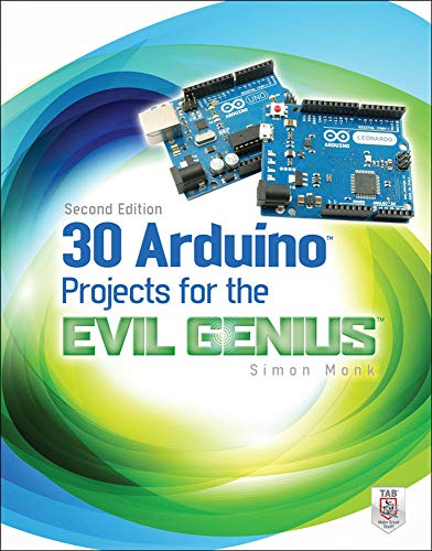 30 Arduino Projects for the Evil Genius, Second Edition - Simon Monk