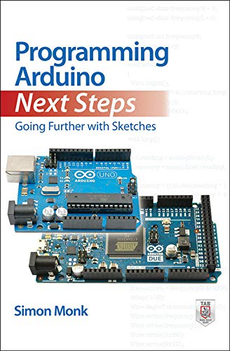 Programming Arduino Next Steps: Going Further with Sketches - Simon Monk