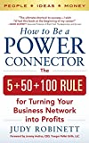 Buy How to Be a Power Connector: The 5+50+100 Rule for Turning Your Business Network into Profits from Amazon