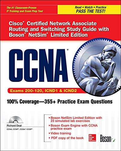 CCNA Cisco Certified Network Associate Routing and Switching Study Guide (Exams 200-120, ICND1, & ICND2), with Boson NetSim Limited Edition (Certification Press) - Richard Deal