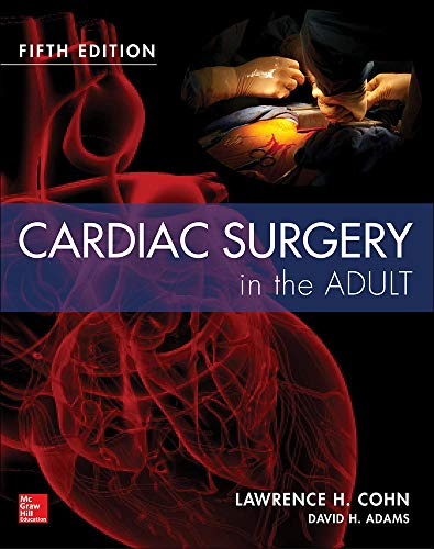 Cardiac surgery in the adult / [edited by] Lawrence H. Cohn, David H. Adams.