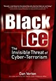 Black Ice: The Invisible Threat of Cyber-Terrorism/Dan Verton