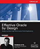 Tom Kyte: Effective Oracle by Design