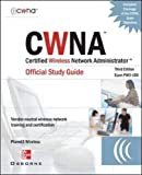 CWNA Certified Wireless Network Administrator Official Study Guide (Exam PW0-100), Third Edition (Planet3 Wireless) - book cover picture