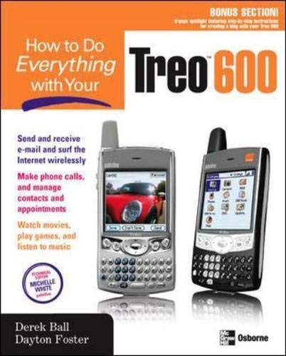 How to Do Everything With Your Treo 600 (How to Do Everything)by Derek Ball, Dayton Foster