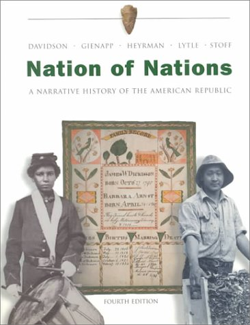 Nation of Nations: A Narrative History of the American Republic, William E. Gienapp, Christine Leigh Heyr