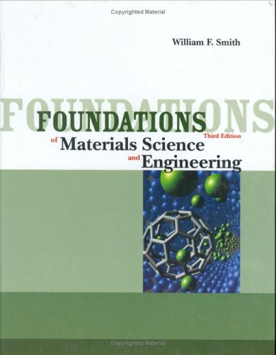 Foundations of Materials Science and Engineering (McGraw-Hill Series in Materials Science)