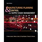 Manufacturing Planning and Control for Supply Chain Management (The Mcgraw-Hill/Irwin Series...