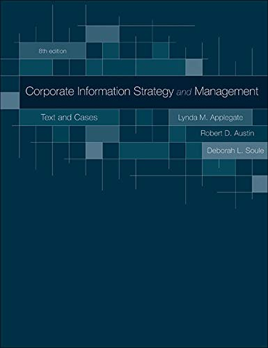 Corporate Information Strategy and Management: Text and Cases - Lynda Applegate, Robert Austin, Deborah Soule
