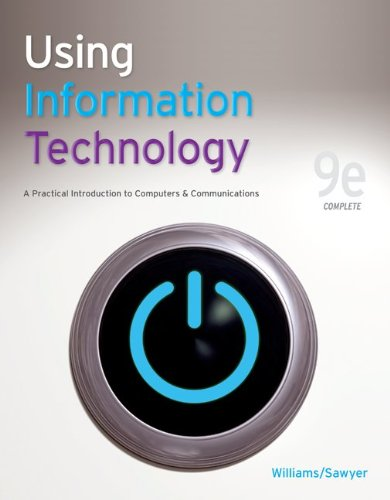 Using Information Technology 9e Complete Edition