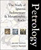 Petrology: The Study of Igneous, Sedimentary and Metamorphic Rocks