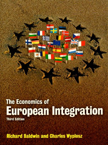 The Economics of European Integration. Richard Baldwin and Charles Wyplosz
