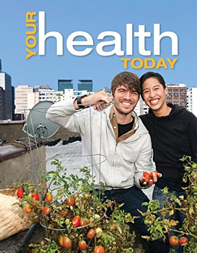 Your Health Today: Choices in a Changing Society - Michael Teague, Sara Mackenzie, David Rosenthal